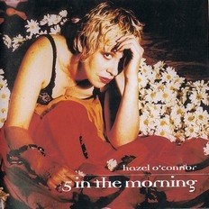 Hazel O'Connor - 5 In The Morning 2002