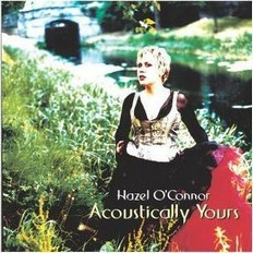 Hazel O'Connor - Acoustically Yours 2002
