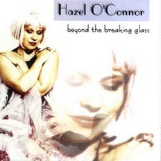 Hazel O'Connor - Beyond The Breaking Glass 2000