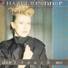 Hazel O'Connor - Don't Touch Me 1984 PS