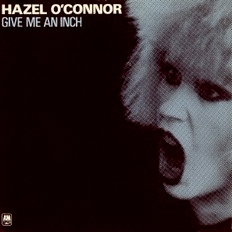 Hazel O'Connor - Give Me An Inch 1980