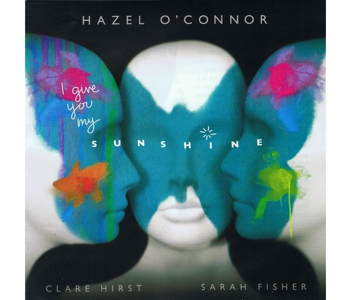Hazel O'Connor - I Give You My Sunshine - Front Cover