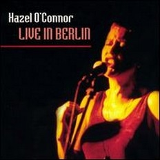 Hazel O'Connor - Live in Berlin 2002