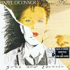 Hazel O'Connor - Cover Plus + Sons And Lovers 1986