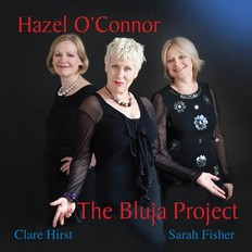 Hazel O'Connor - The Bluja Project 2010