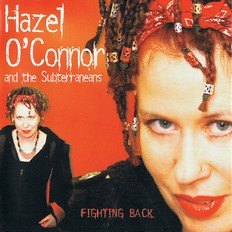 Hazel O'Connor And The Subterraneans - Fighting Back 2005